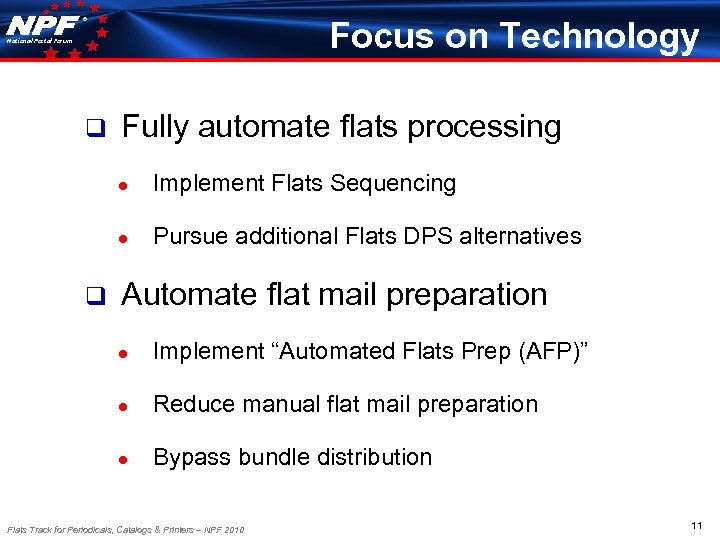 ® Focus on Technology National Postal Forum q Fully automate flats processing ● ●