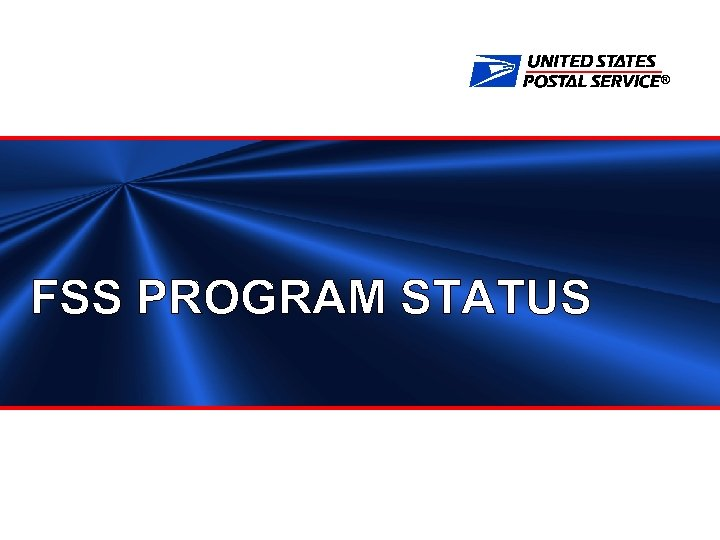 ® FSS PROGRAM STATUS