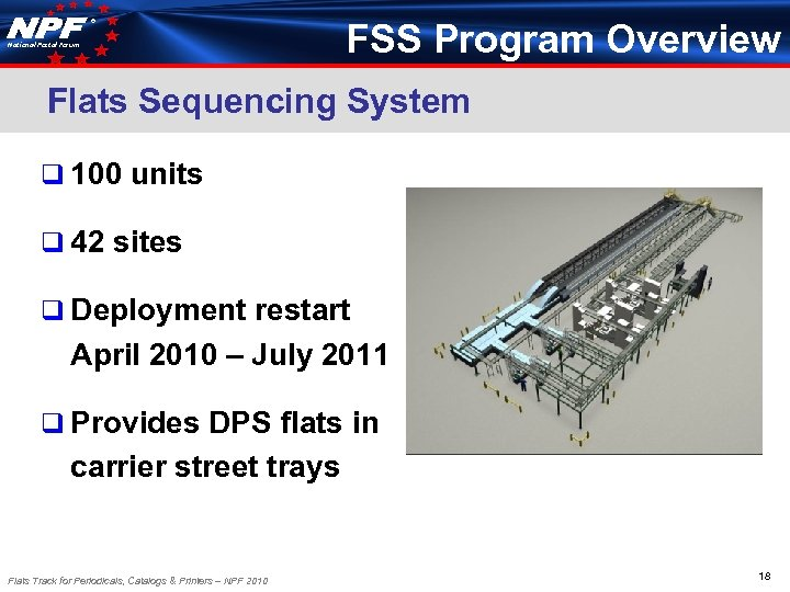 ® National Postal Forum FSS Program Overview Flats Sequencing System q 100 units q
