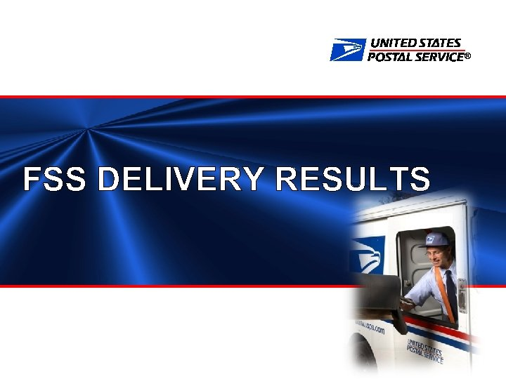 ® FSS DELIVERY RESULTS