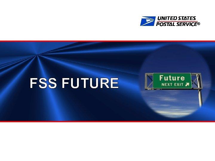® FSS FUTURE