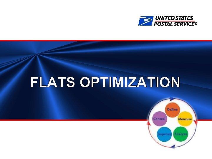 ® FLATS OPTIMIZATION
