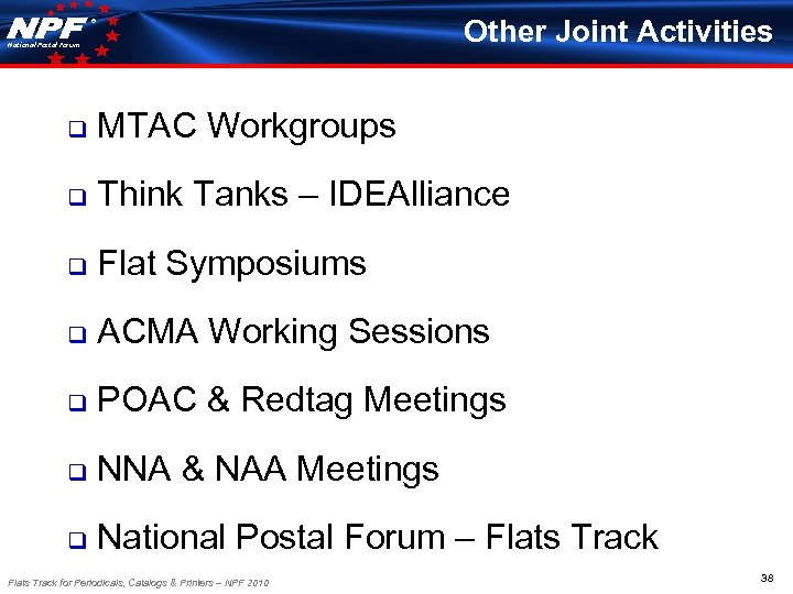 Other Joint Activities ® National Postal Forum q MTAC Workgroups q Think Tanks –