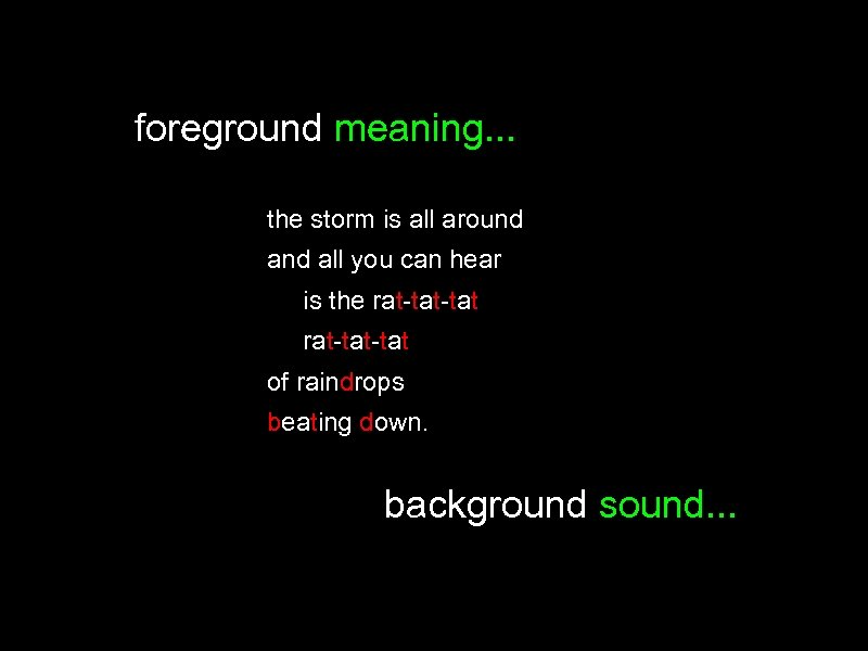 foreground meaning. . . the storm is all around all you can hear is