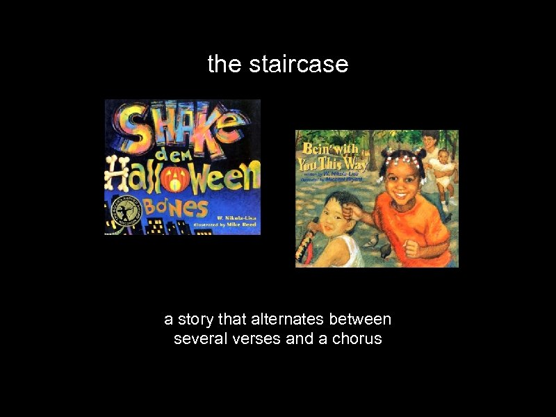 the staircase a story that alternates between several verses and a chorus