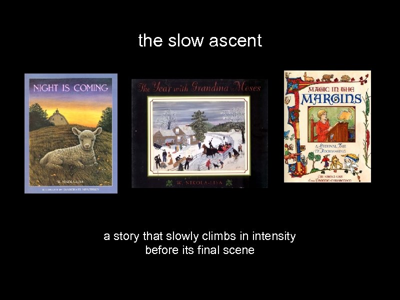 the slow ascent a story that slowly climbs in intensity before its final scene