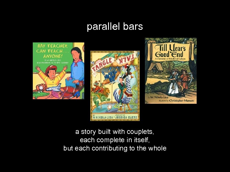 parallel bars a story built with couplets, each complete in itself, but each contributing