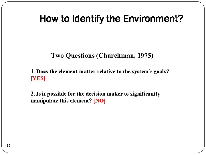How to Identify the Environment? Two Questions (Churchman, 1975) 1. Does the element matter