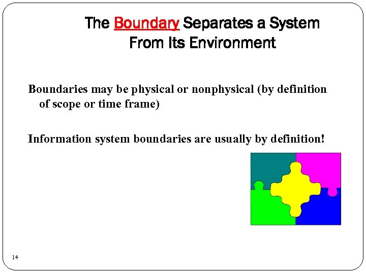 The Boundary Separates a System From Its Environment Boundaries may be physical or nonphysical