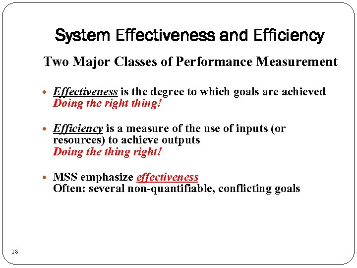 System Effectiveness and Efficiency Two Major Classes of Performance Measurement Efficiency is a measure