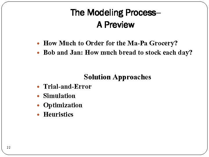 The Modeling Process-A Preview How Much to Order for the Ma-Pa Grocery? Bob and