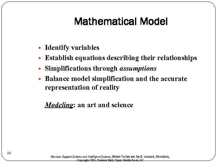 Mathematical Model Identify variables Establish equations describing their relationships Simplifications through assumptions Balance model