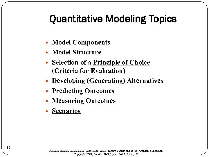 Quantitative Modeling Topics 31 Model Components Model Structure Selection of a Principle of Choice