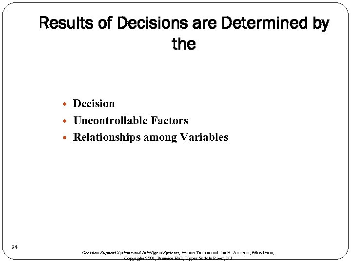 Results of Decisions are Determined by the 34 Decision Uncontrollable Factors Relationships among Variables