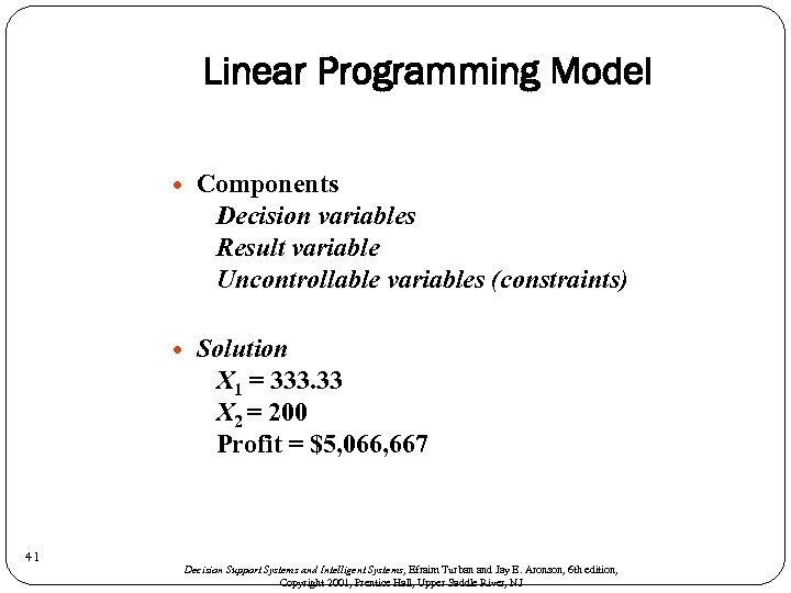 Linear Programming Model 41 Components Decision variables Result variable Uncontrollable variables (constraints) Solution X