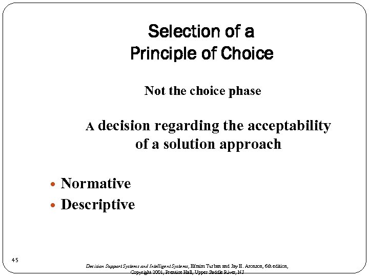 Selection of a Principle of Choice Not the choice phase A decision regarding the