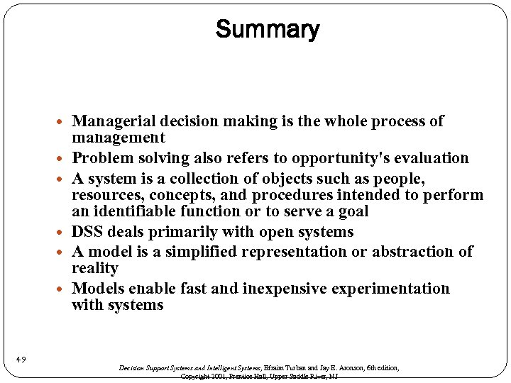Summary 49 Managerial decision making is the whole process of management Problem solving also