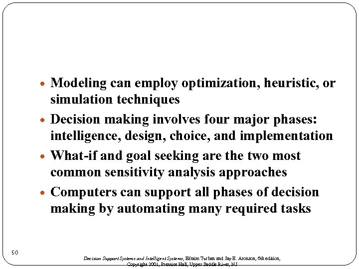 50 Modeling can employ optimization, heuristic, or simulation techniques Decision making involves four
