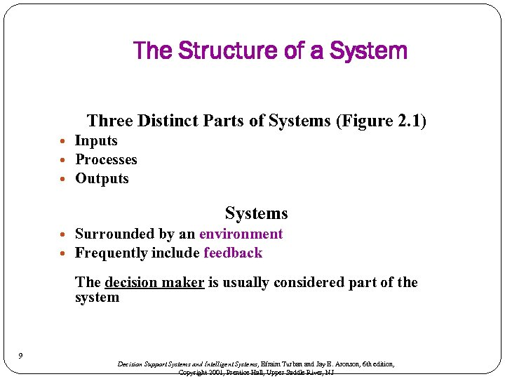 The Structure of a System Three Distinct Parts of Systems (Figure 2. 1) Inputs