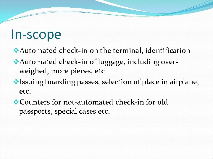 In-scope v. Automated check-in on the terminal, identification v. Automated check-in of luggage, including