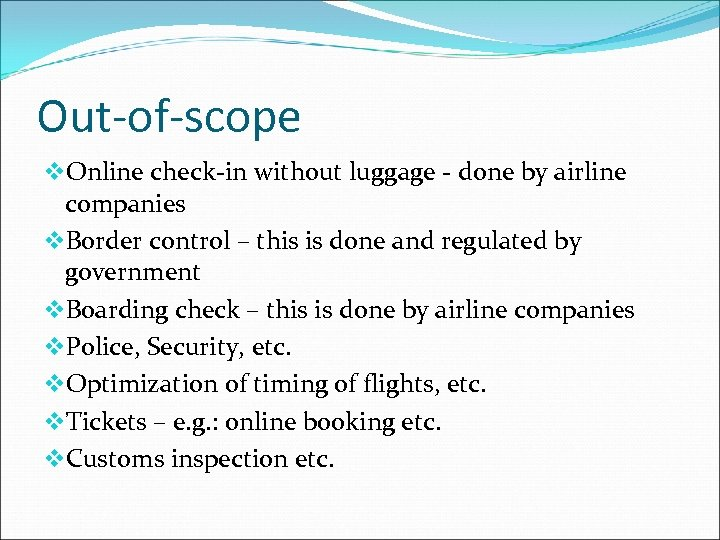 Out-of-scope v. Online check-in without luggage - done by airline companies v. Border control
