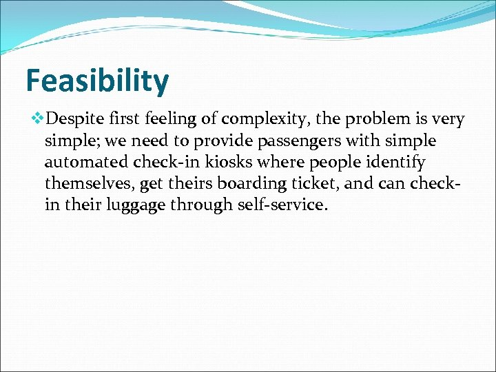 Feasibility v. Despite first feeling of complexity, the problem is very simple; we need