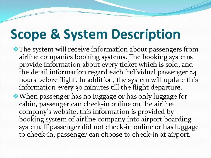 Scope & System Description v The system will receive information about passengers from airline