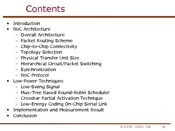 Contents • Introduction • No. C Architecture – Overall Architecture – Packet Routing Scheme