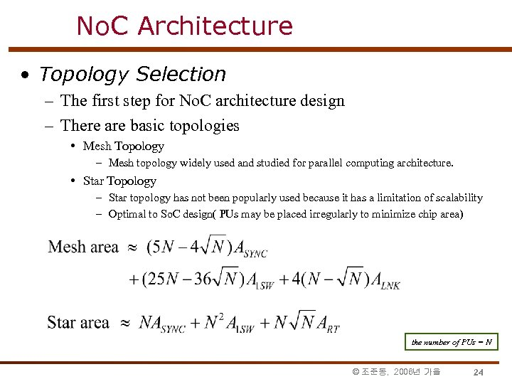 No. C Architecture • Topology Selection – The first step for No. C architecture