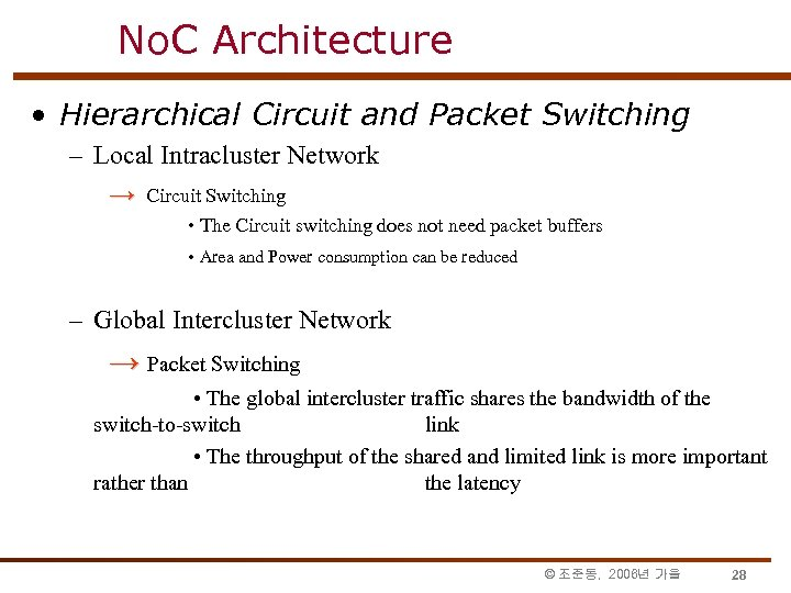 No. C Architecture • Hierarchical Circuit and Packet Switching – Local Intracluster Network →