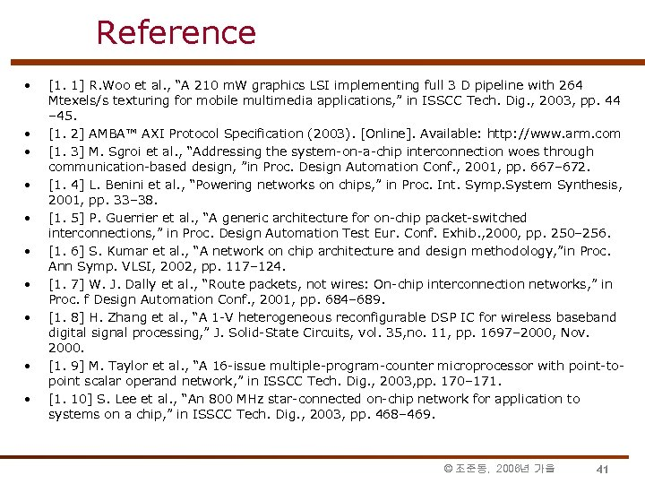 "Reference • • • [1. 1] R. Woo et al. , ""A 210 m."