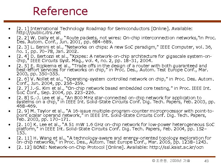 Reference • • • [2. 1] International Technology Roadmap for Semiconductors [Online]. Available: http: