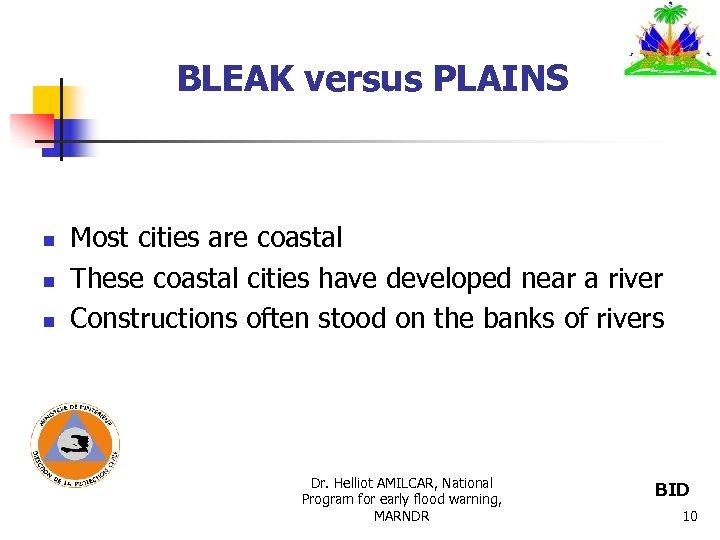 BLEAK versus PLAINS n n n Most cities are coastal These coastal cities have