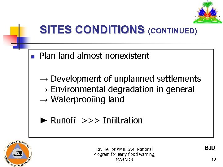 SITES CONDITIONS (CONTINUED) n Plan land almost nonexistent → Development of unplanned settlements →
