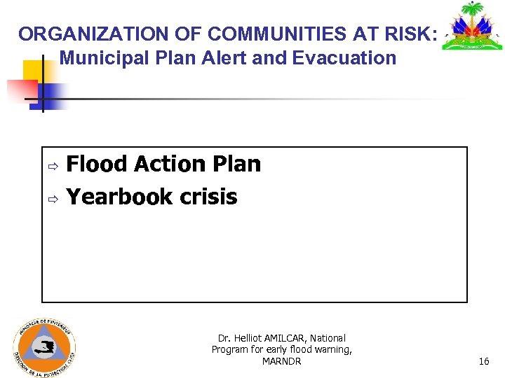 ORGANIZATION OF COMMUNITIES AT RISK: Municipal Plan Alert and Evacuation Flood Action Plan ð