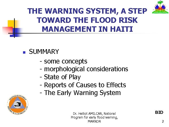 THE WARNING SYSTEM, A STEP TOWARD THE FLOOD RISK MANAGEMENT IN HAITI n SUMMARY
