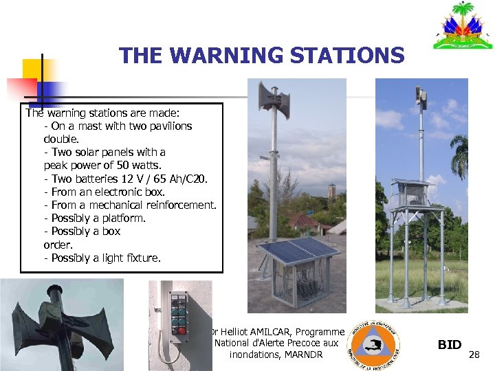 THE WARNING STATIONS The warning stations are made: - On a mast with two