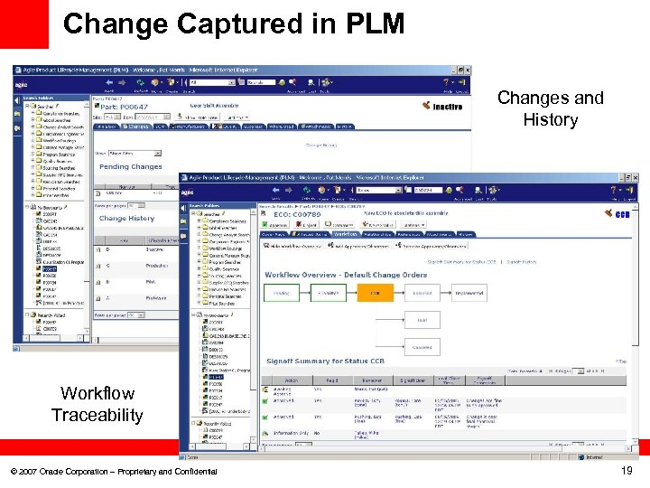 Change Captured in PLM Changes and History Workflow Traceability © 2007 Oracle Corporation –
