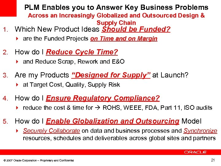 PLM Enables you to Answer Key Business Problems 1. Across an Increasingly Globalized and