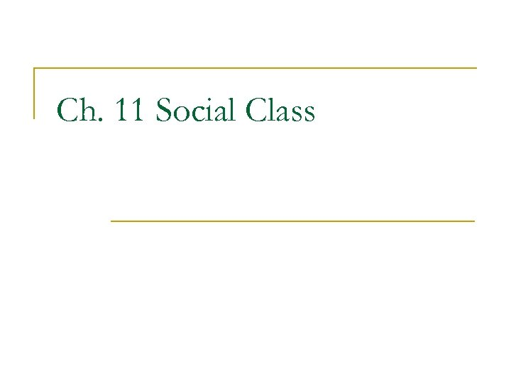 Ch. 11 Social Class
