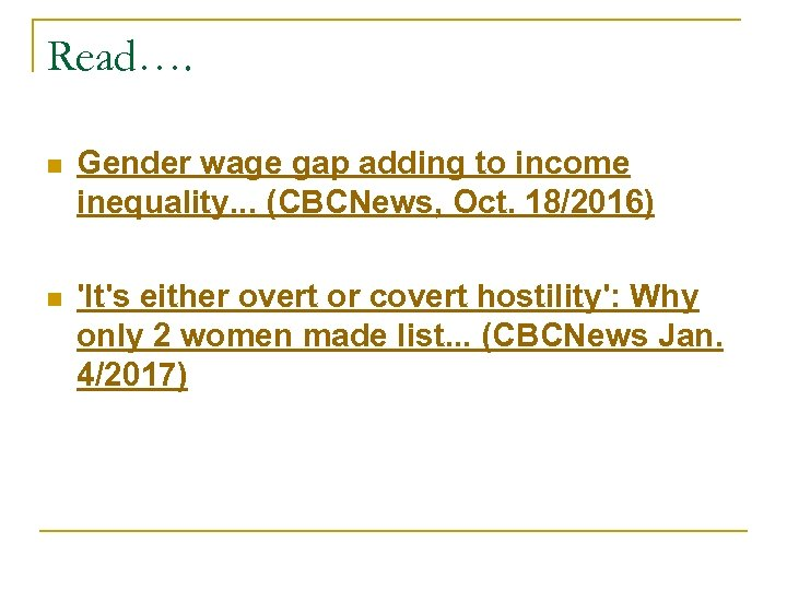 Read…. n Gender wage gap adding to income inequality. . . (CBCNews, Oct. 18/2016)