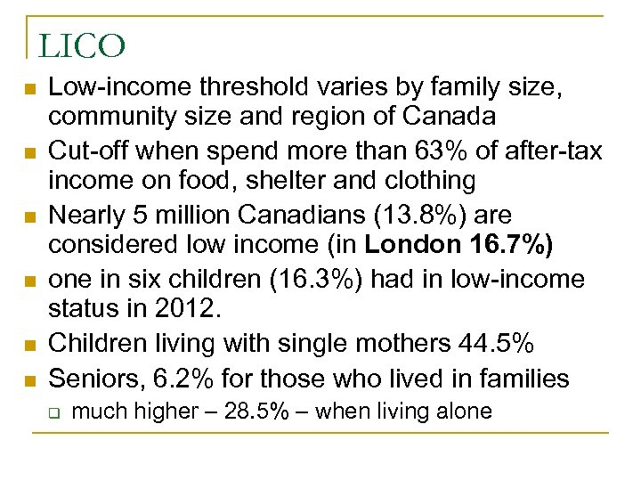 LICO n n n Low-income threshold varies by family size, community size and region
