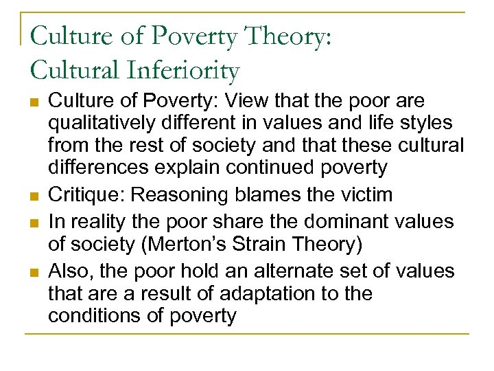 Culture of Poverty Theory: Cultural Inferiority n n Culture of Poverty: View that the