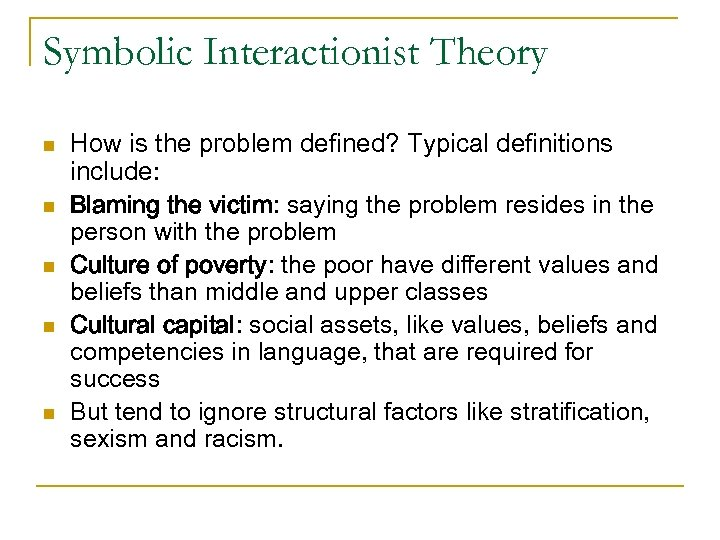 Symbolic Interactionist Theory n n n How is the problem defined? Typical definitions include: