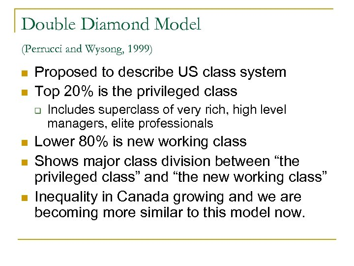 Double Diamond Model (Perrucci and Wysong, 1999) n n Proposed to describe US class