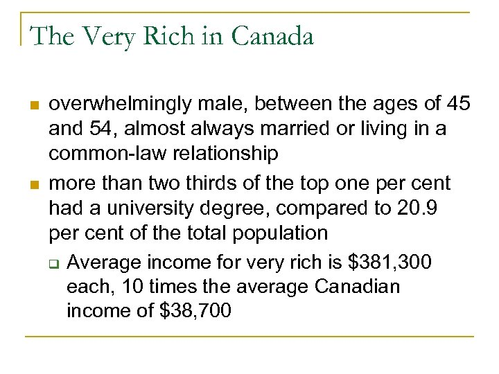 The Very Rich in Canada n n overwhelmingly male, between the ages of 45