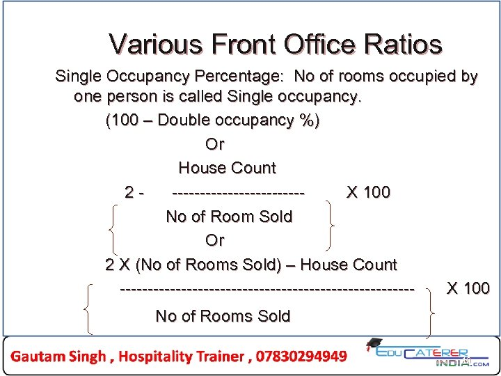 Various Front Office Ratios Single Occupancy Percentage: No of rooms occupied by one person