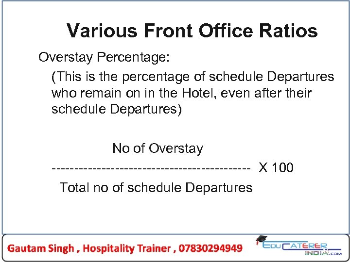 Various Front Office Ratios Overstay Percentage: (This is the percentage of schedule Departures who