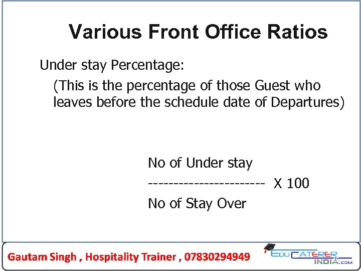 Various Front Office Ratios Under stay Percentage: (This is the percentage of those Guest