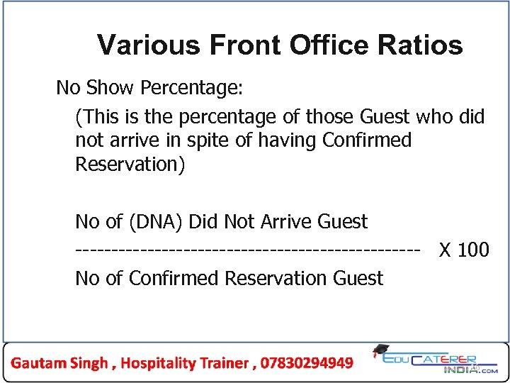 Various Front Office Ratios No Show Percentage: (This is the percentage of those Guest